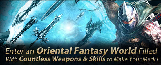 Enter an Oriental Fantasy World filled with Countless Weapons and Skills